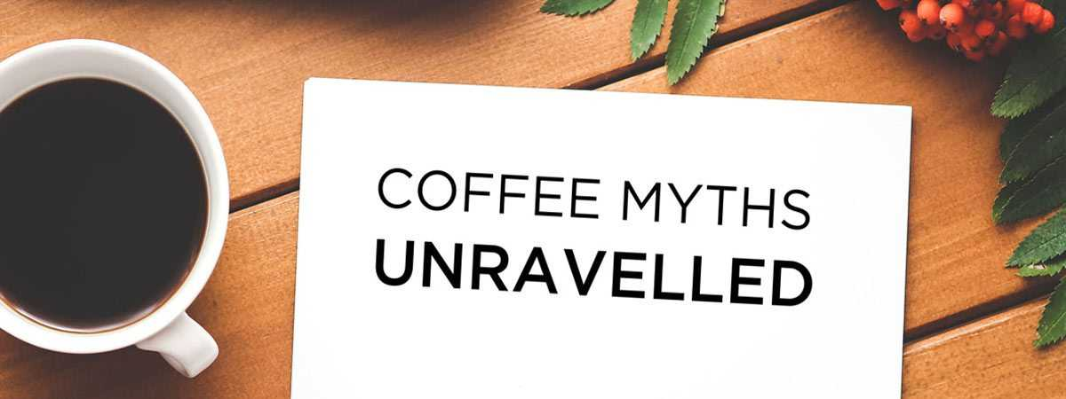 coffee myths unravelled title